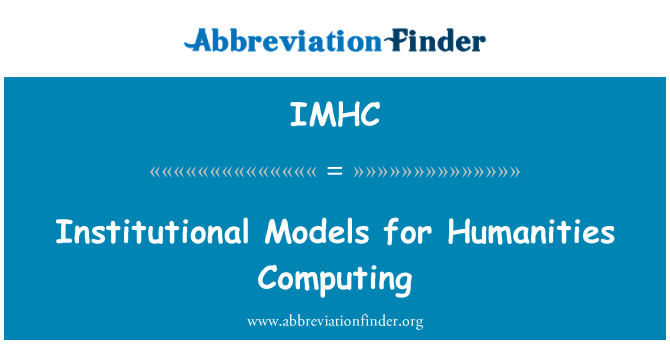 IMHC: Institutional Models for Humanities Computing