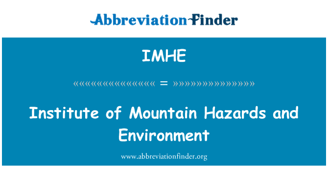 IMHE: Institute of Mountain Hazards and Environment