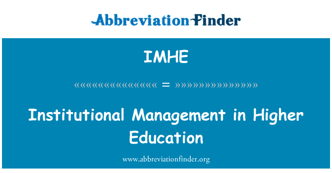 IMHE: Institutional Management in Higher Education