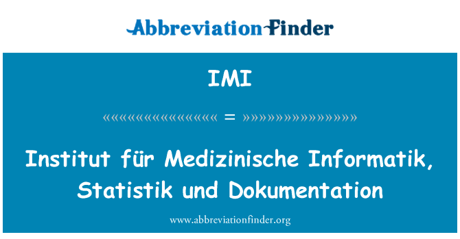 IMI: Institut für Medizinische Informatik, Statistik und Dokumentation