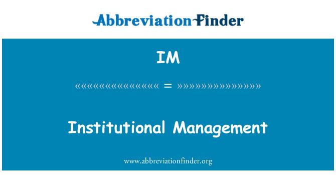 IM: Institutional Management