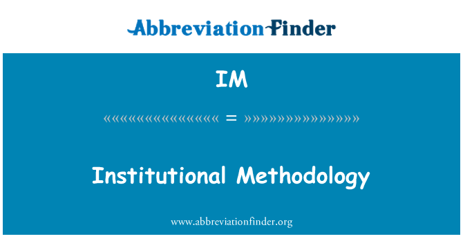 IM: Institutional Methodology