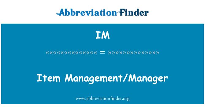 IM: Item Management/Manager