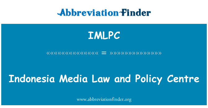 IMLPC: Indonesia Media Law and Policy Centre