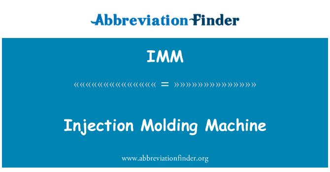 IMM: Injection Molding Machine
