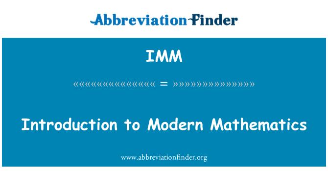 IMM: Introduction to Modern Mathematics