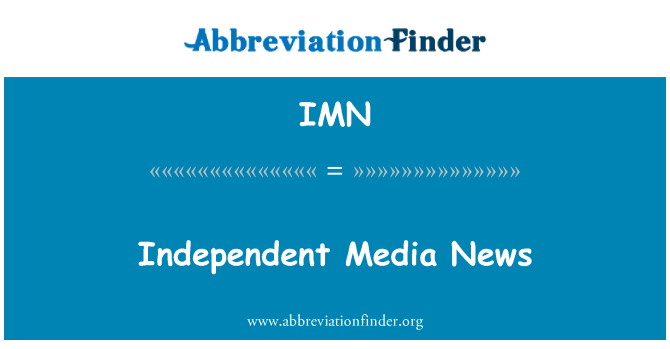 IMN: Independent Media News
