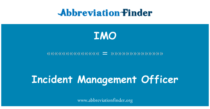 IMO: Incident Management Officer