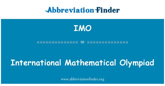 IMO: International Mathematical Olympiad