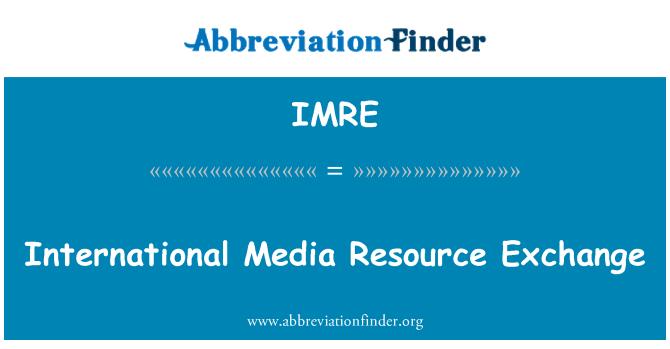 IMRE: بین الاقوامی میڈیا وسائل ایکسچینج