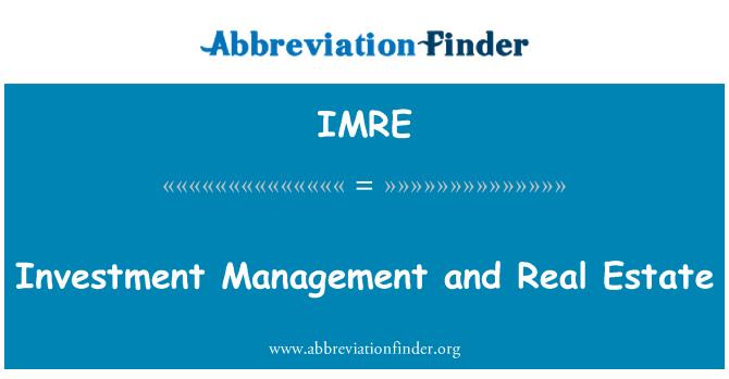 IMRE: سرمایہ کاری کے انتظام اور رئیل اسٹیٹ
