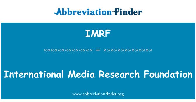 IMRF: Fundación de investigación de medios de comunicación internacionales