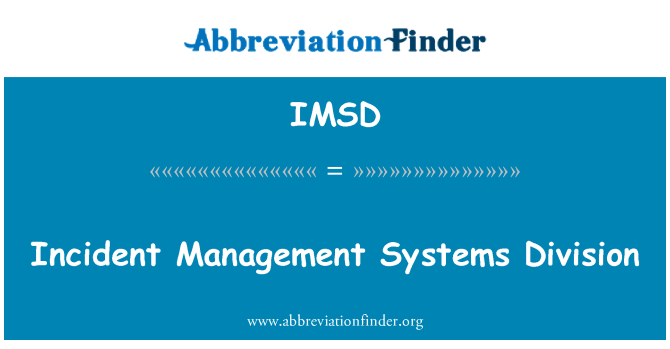 IMSD: Incident Management Systems Division
