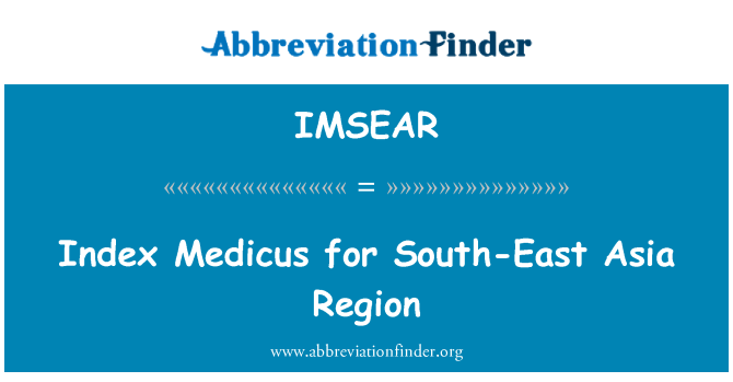 IMSEAR: Index Medicus for South-East Asia Region