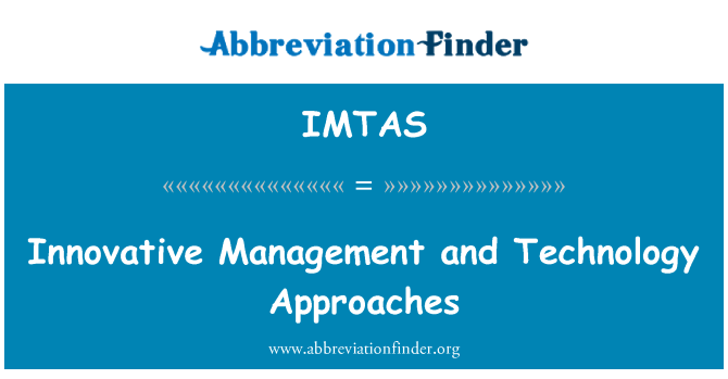 IMTAS: Innovative Management and Technology Approaches