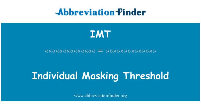 IMT: Individual Masking Threshold