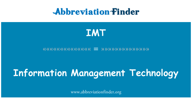 IMT: Information Management Technology