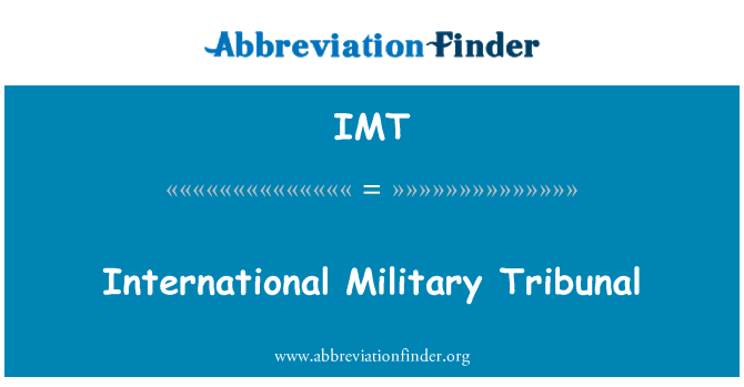 IMT: International Military Tribunal
