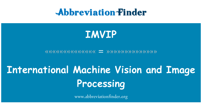 IMVIP: International Machine Vision and Image Processing