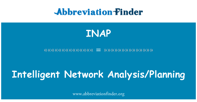 INAP: Intelligent Network Analysis/Planning
