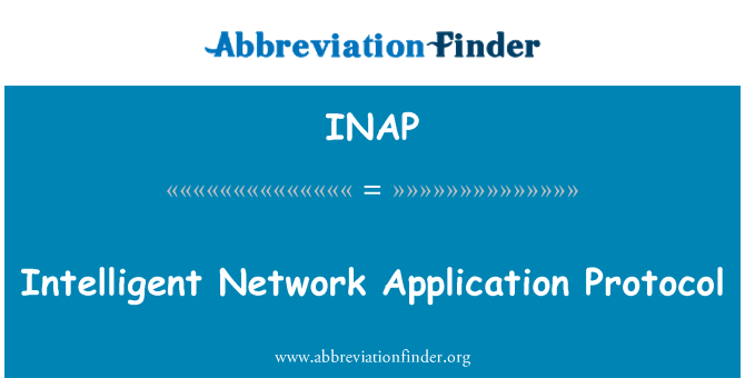 INAP: Intelligent Network Application Protocol