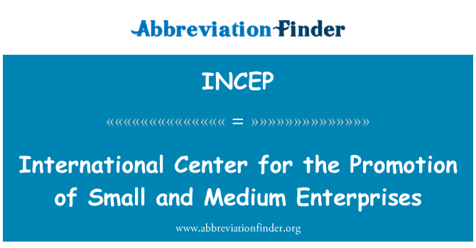 INCEP: International Center for the Promotion of Small and Medium Enterprises