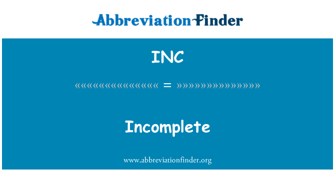 INC: Incomplete