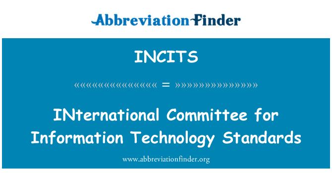 INCITS: بین الاقوامی کمیٹی برائے اطلاعاتی ٹیکنالوجی معیار
