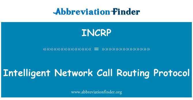INCRP: Intelligent Network Call Routing Protocol