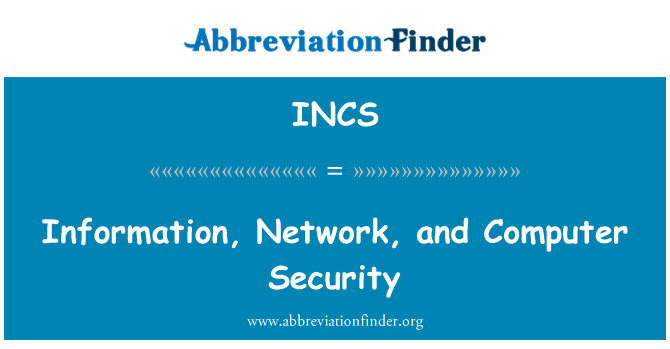 INCS: Information, Network, and Computer Security