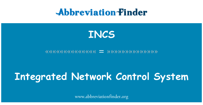 INCS: Integrated Network Control System