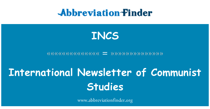 INCS: International Newsletter of Communist Studies
