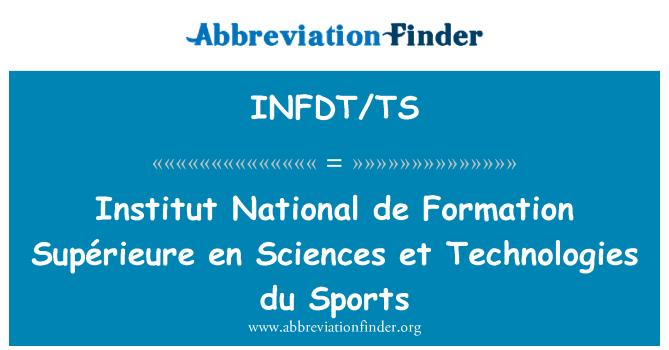 INFDT/TS: Institut National de Formation Supérieure en Sciences et Technologies du Sports