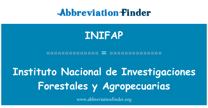 INIFAP: Instituto Nacional de Investigaciones Forestales y Agropecuarias