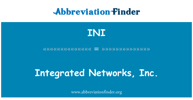 INI: Integrated Networks, Inc.