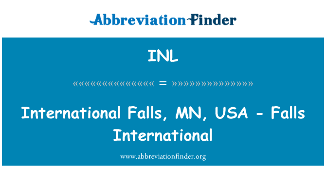 INL: International Falls, MN, USA - Falls International