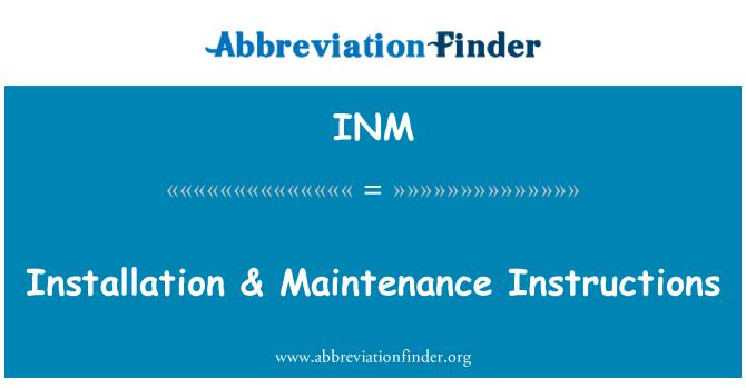INM: Installation & Maintenance Instructions