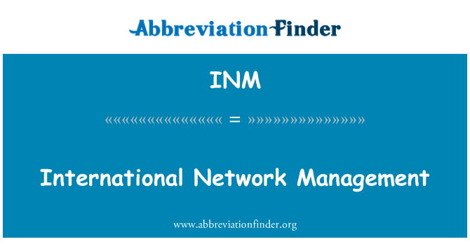 INM: International Network Management