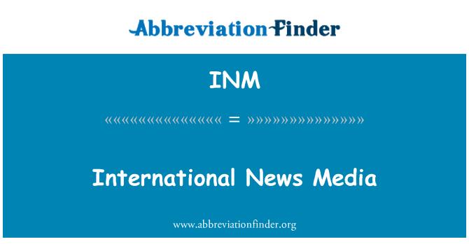 INM: International News Media