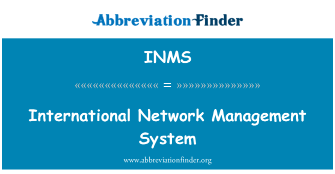 INMS: International Network Management System