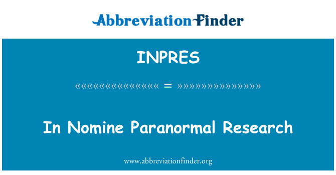 INPRES: In Nomine Paranormal tyrimų
