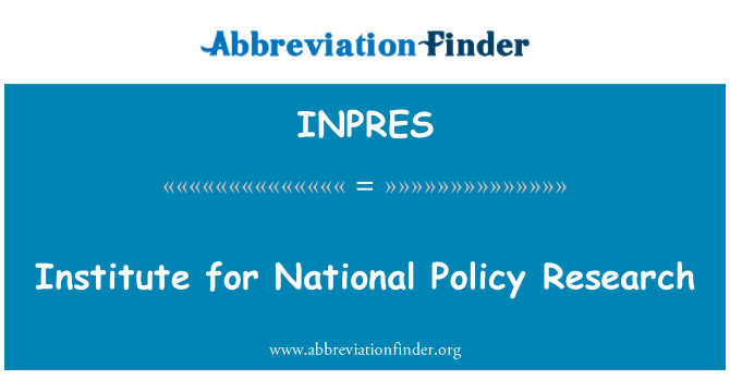 INPRES: Institut for National Policy Research