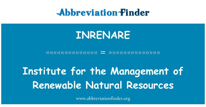 INRENARE: Instituto para la gestión de los recursos naturales renovables
