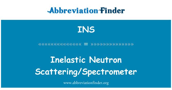 INS: Inelastic Neutron Scattering/Spectrometer