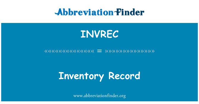 INVREC: Inventory Record