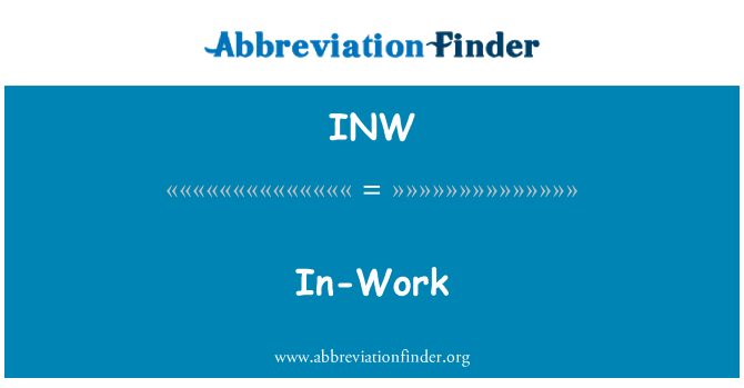 INW: In-Work