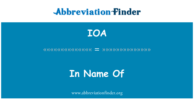 IOA: In Name Of