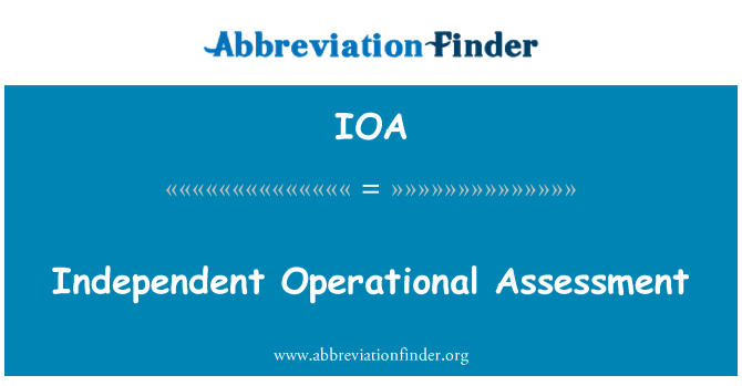 IOA: Independent Operational Assessment
