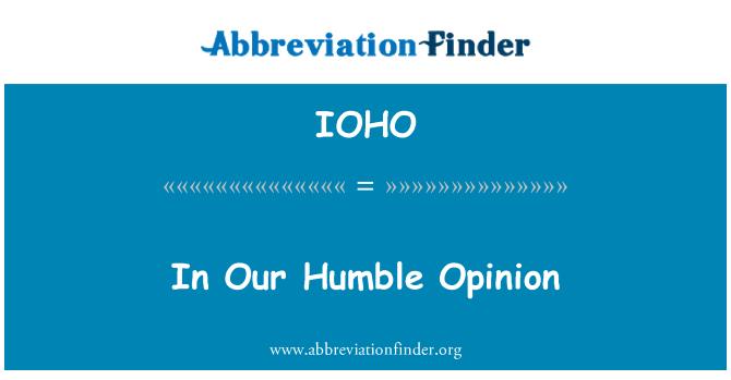 IOHO: Meie tagasihoidlik arvamus