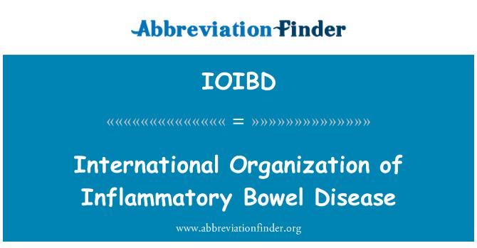 IOIBD: International Organization of Inflammatory Bowel Disease